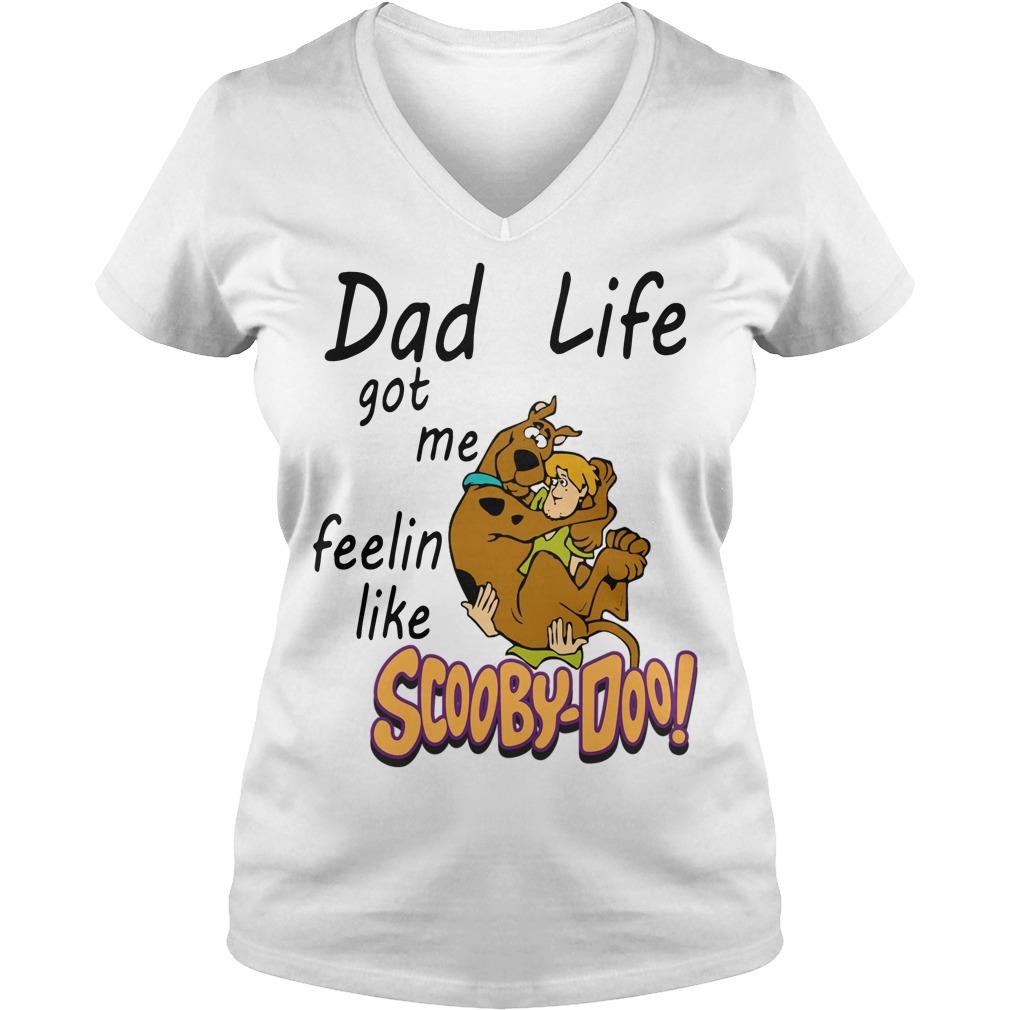 Dad life got me feelin like Scooby Doo V-neck T-shirt