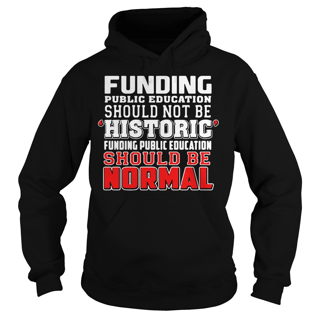 Funding public education should not be historic RedForEd Hoodie