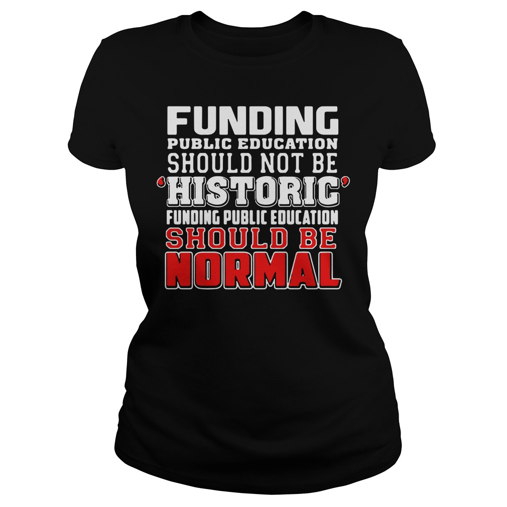 Funding public education should not be historic RedForEd Ladies tee