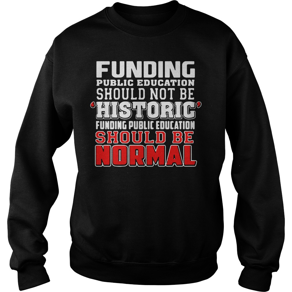 Funding public education should not be historic RedForEd Sweater