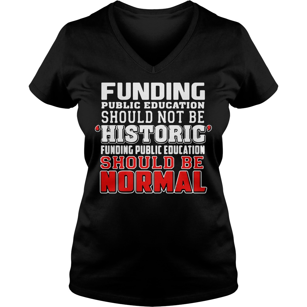 Funding public education should not be historic RedForEd V-neck t-shirt