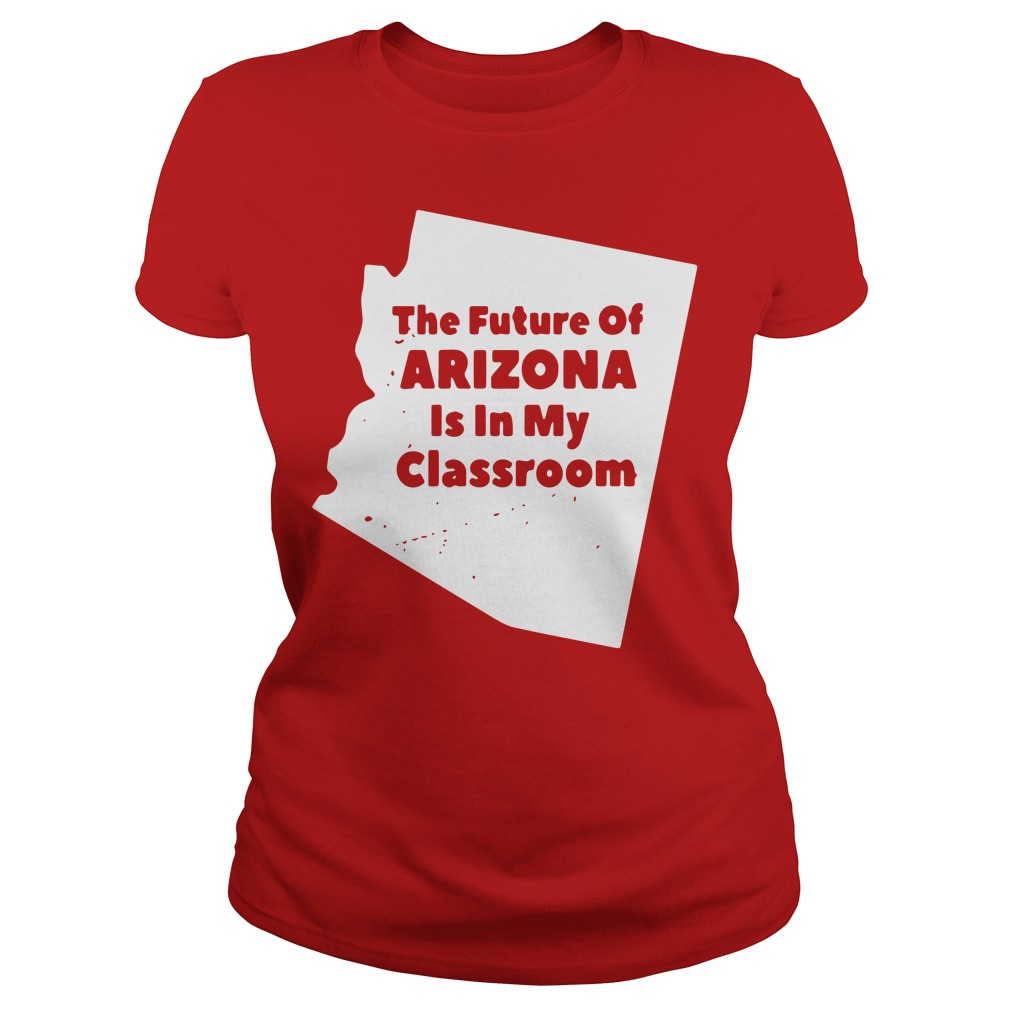 The future of Arizona is in my classroom RedForEd Ladies tee