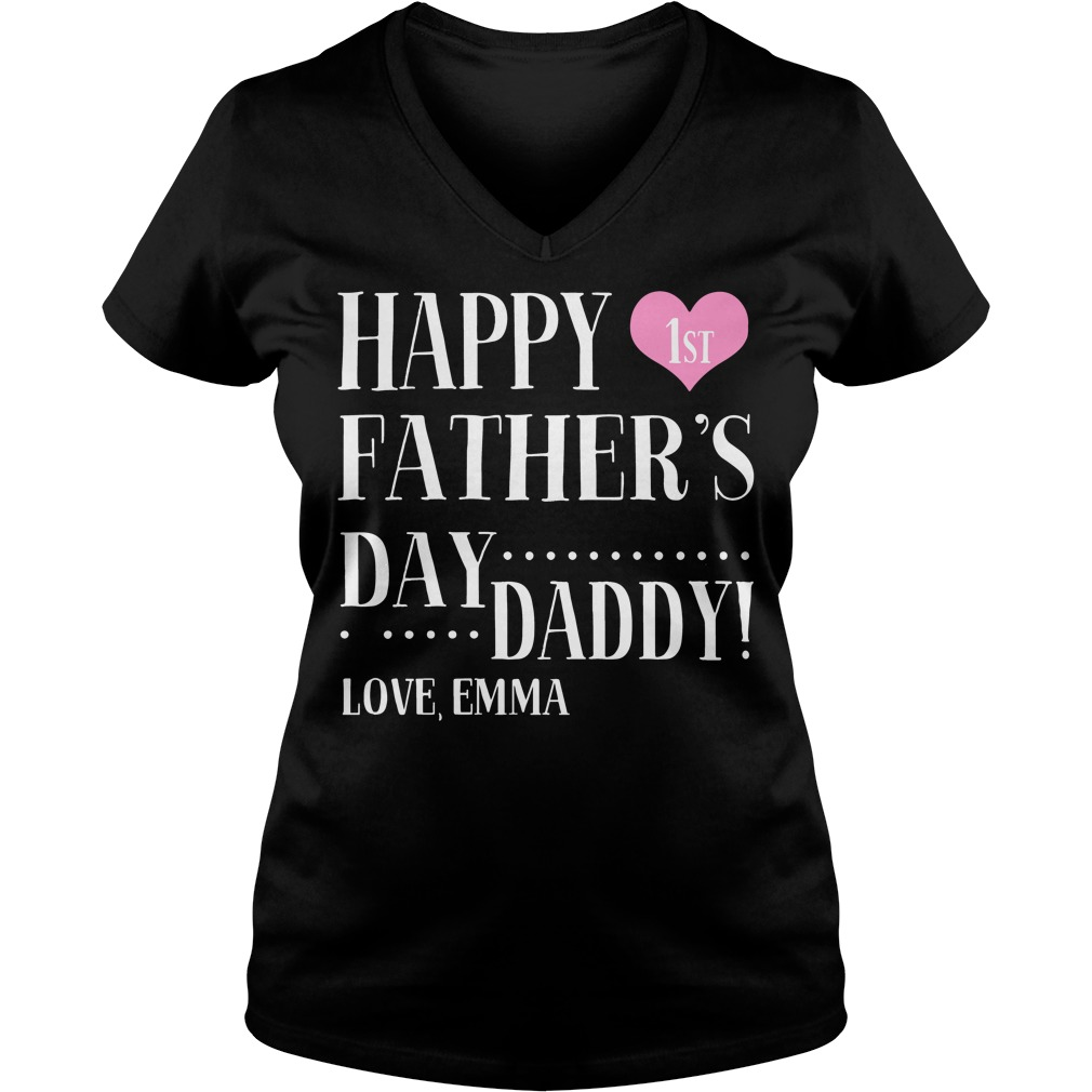 Happy 1st father's day daddy love Emma V-neck t-shirt
