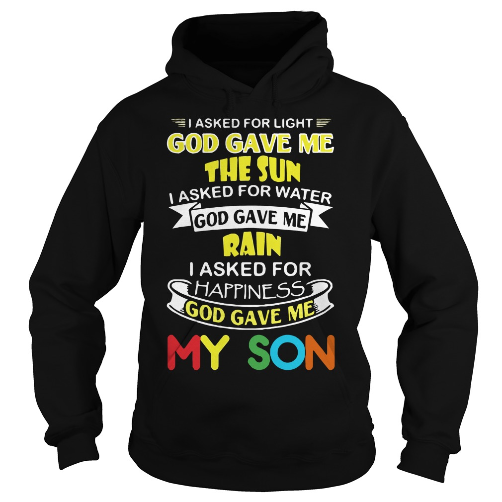 I asked for light god gave me the sun Hoodie