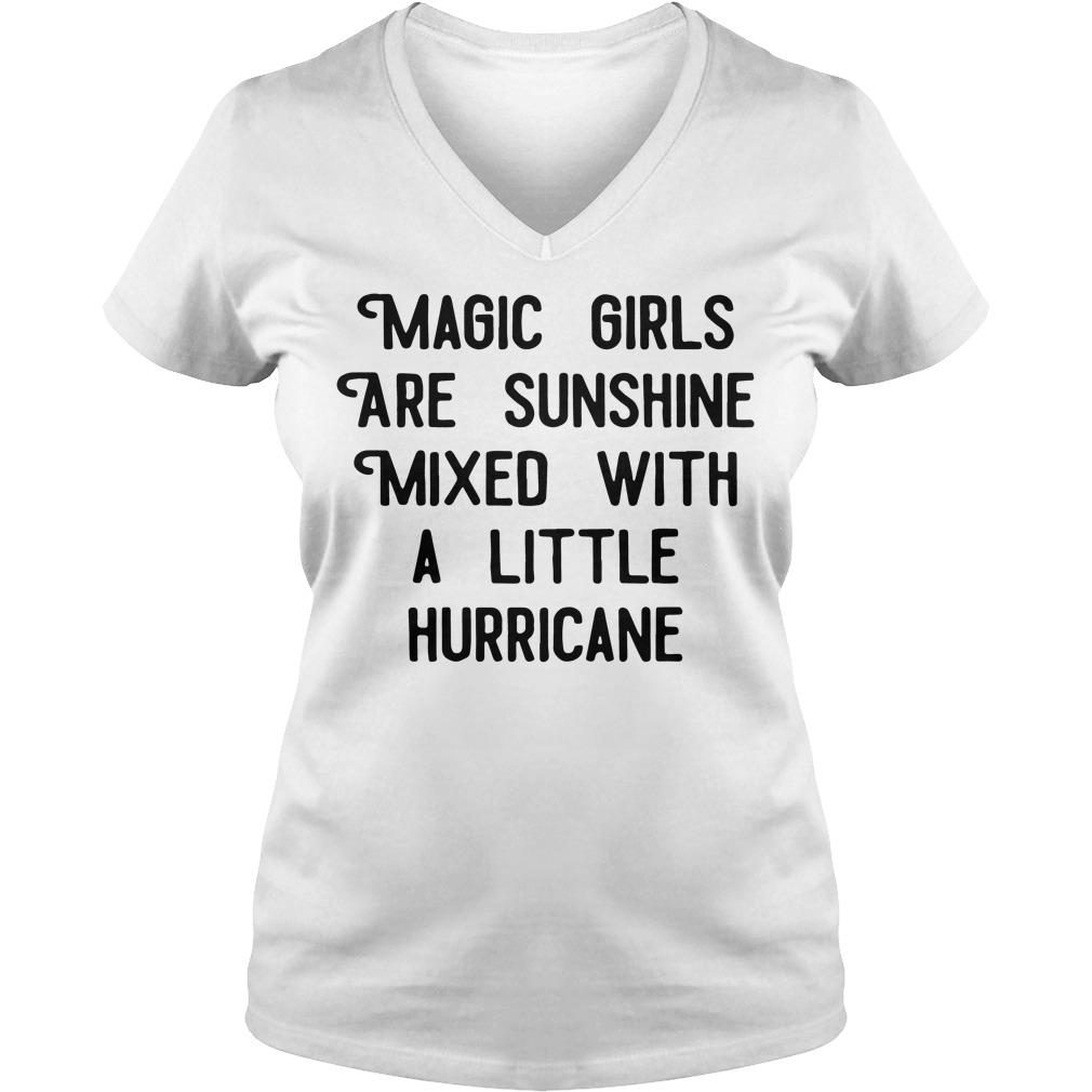 Magic girls are sunshine mixed with a little hurricane V-neck t-shirt