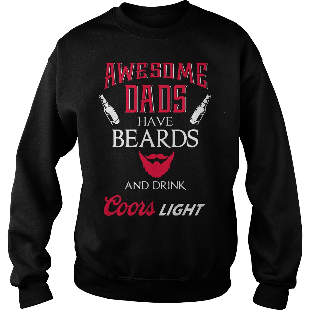 Awesome dads have beards and sometimes drink Coors Light Sweater