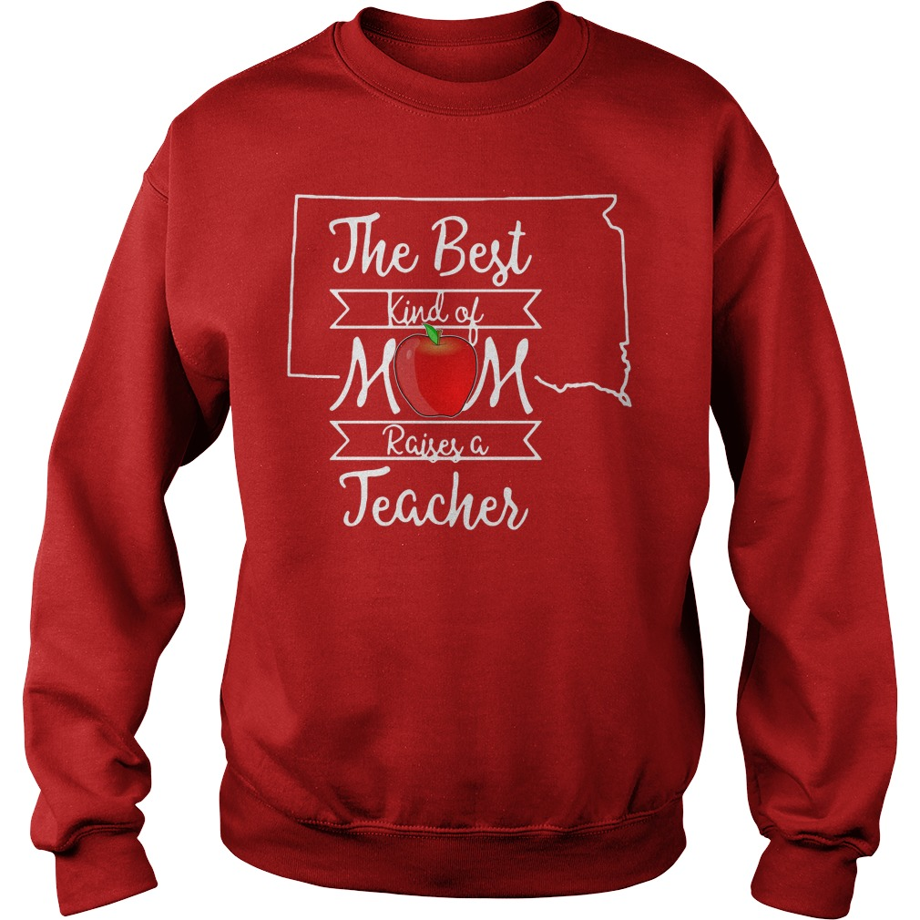 The best kind of mom raises a teacher South Dakota Sweater
