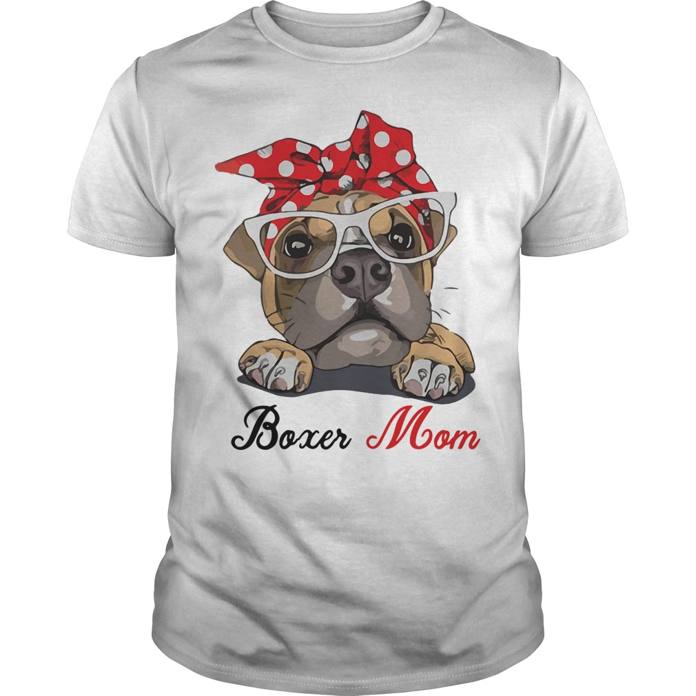 Boxer Dog Mom Guys shirt Gift for Mother's Day