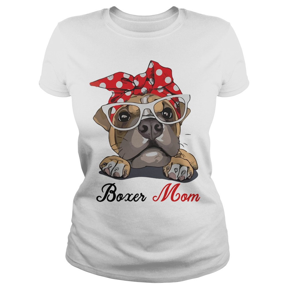 Boxer Dog Mom shirt hoodie sweater Gift for Mother's Day