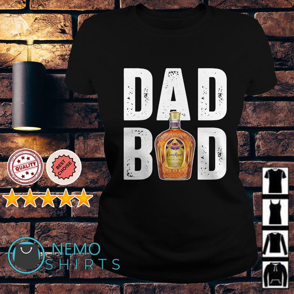 Dad bod Crown Royal Ladies tee