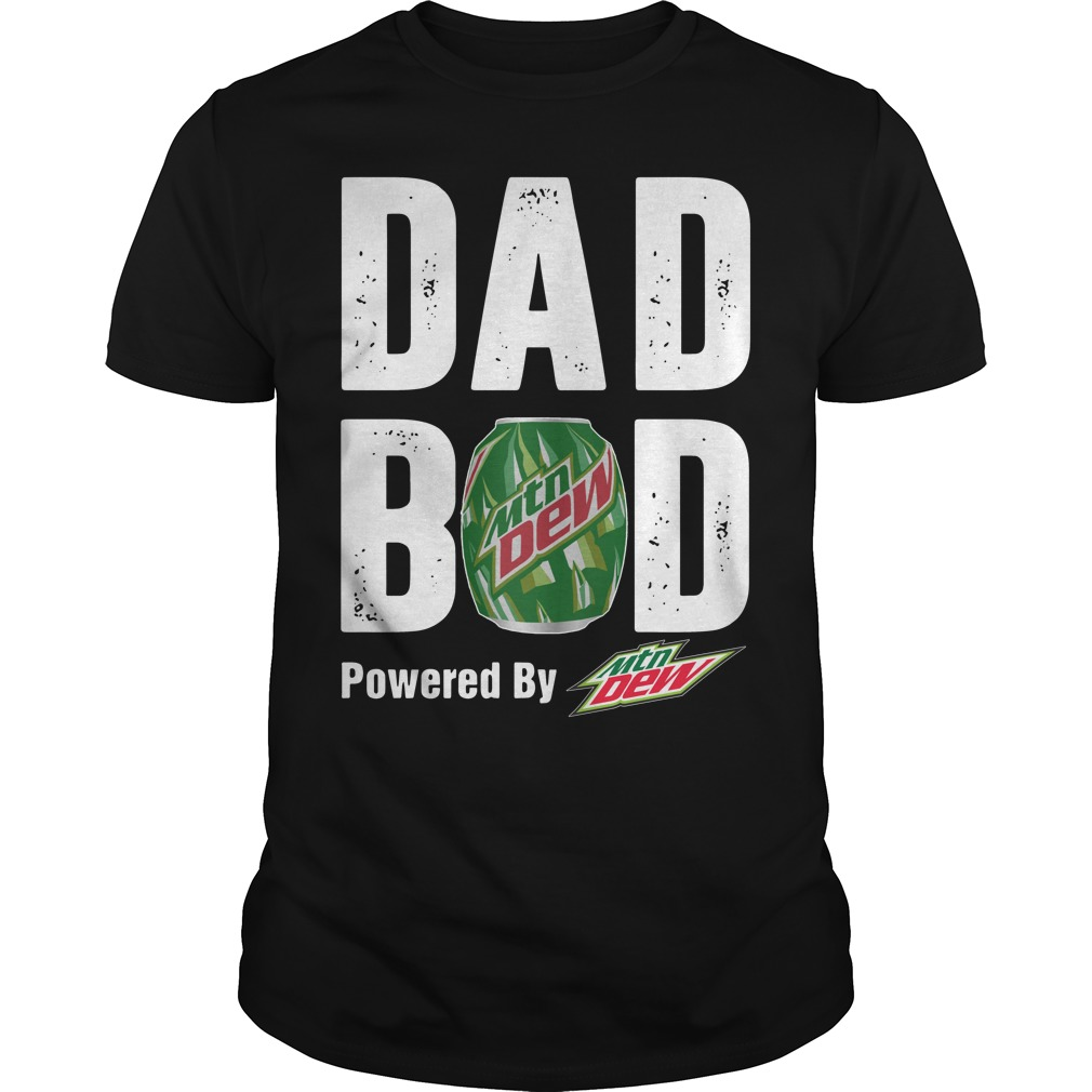 Dad bod Powered by Mtn Dew shirt