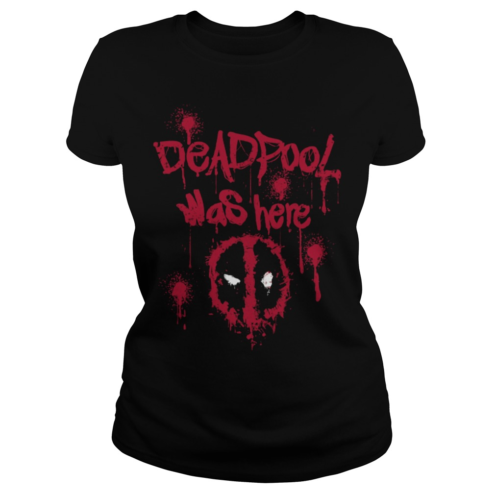 Deadpool was here Ladies tee