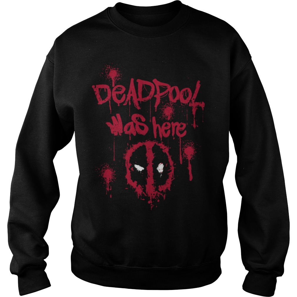 Deadpool was here Sweater