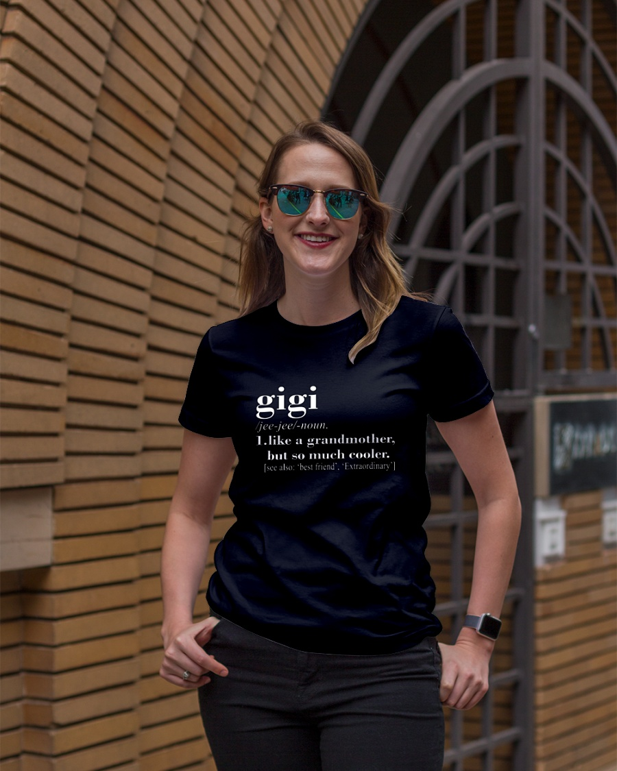 Definition gigi like a grandmother but so much cooler shirt