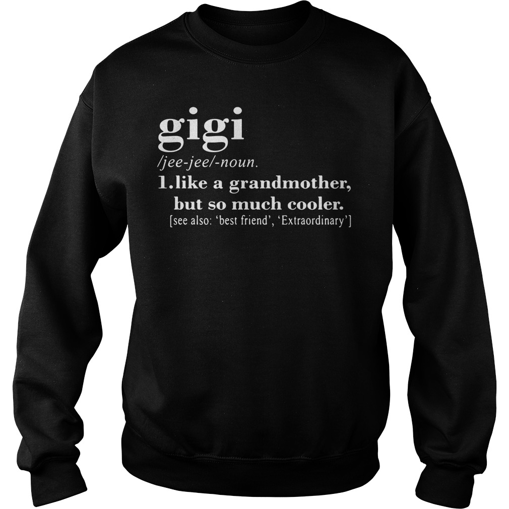 Definition gigi like a grandmother but so much cooler Sweater