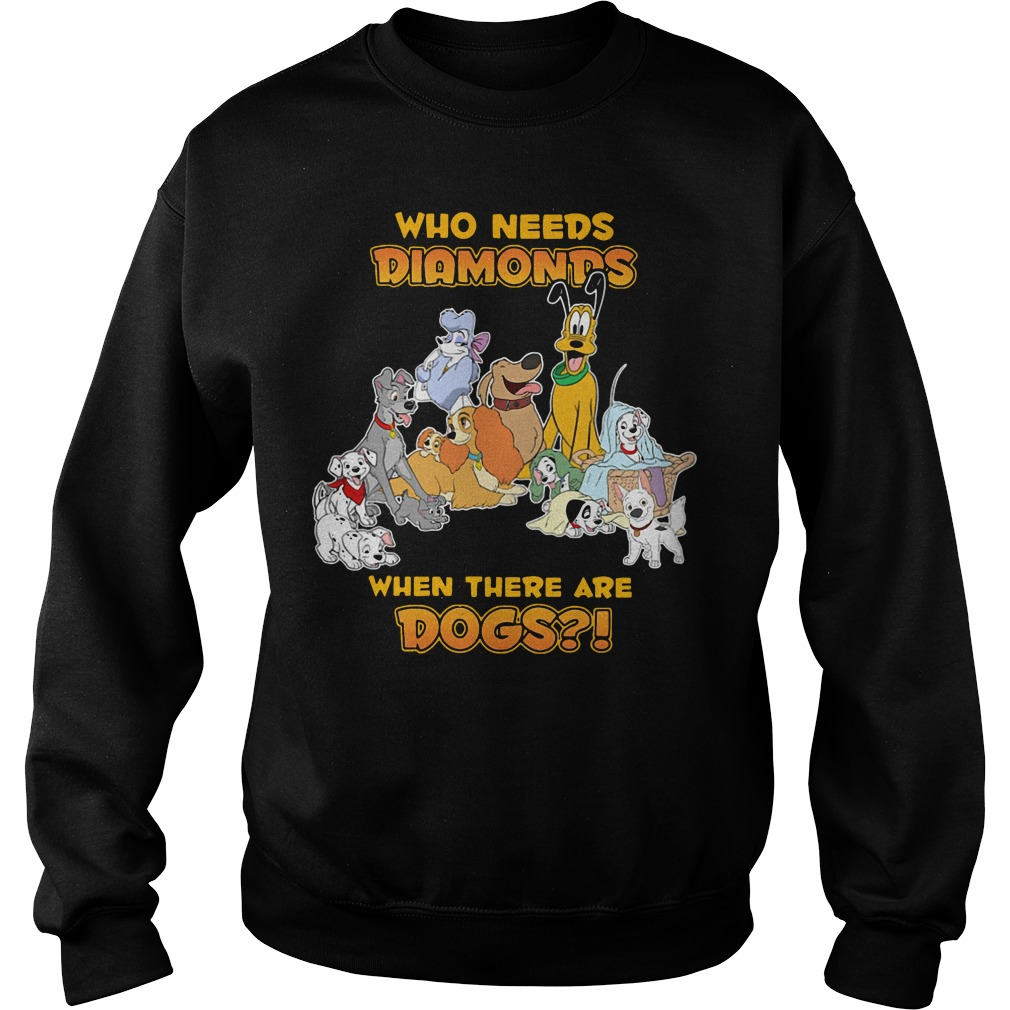 Disney who needs Diamonds when there are dogs Sweater