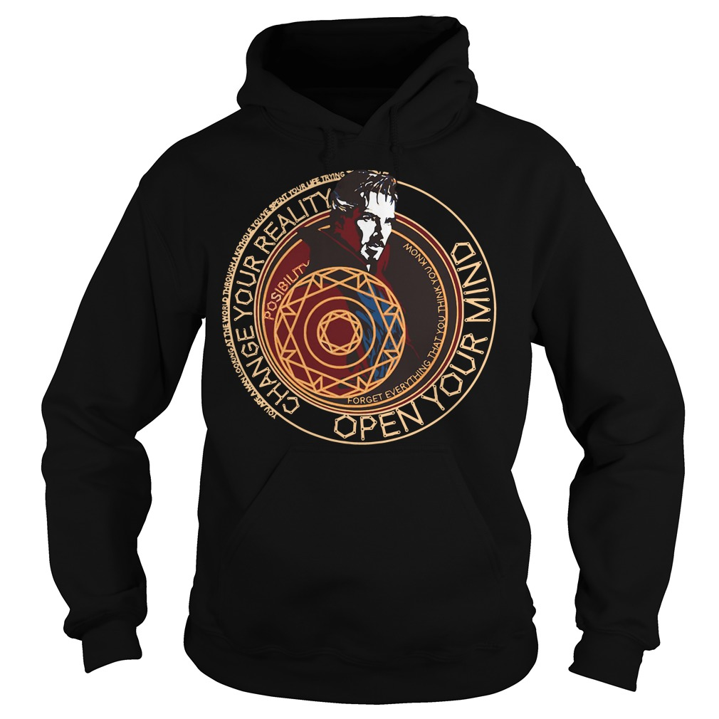 Doctor Strange Change your reality open your mind Hoodie