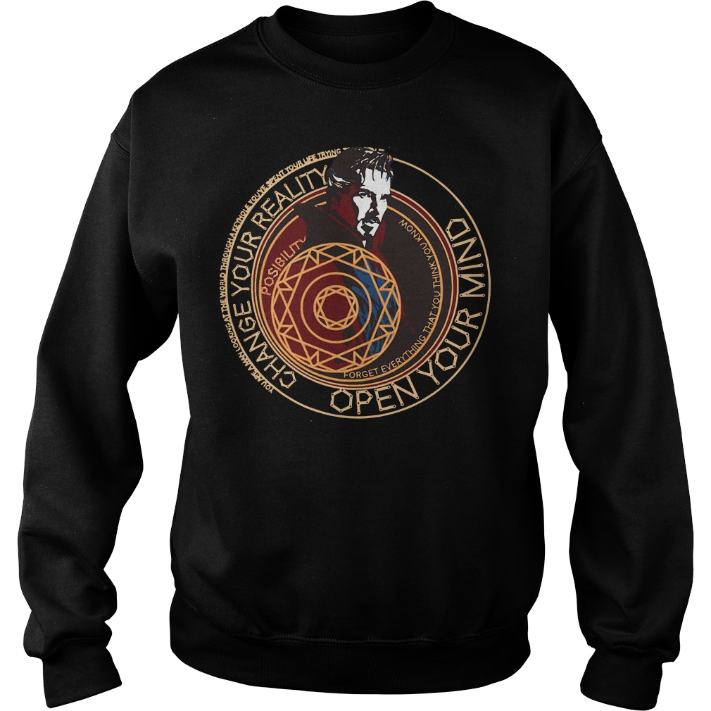 Doctor Strange Change your reality open your mind Sweater