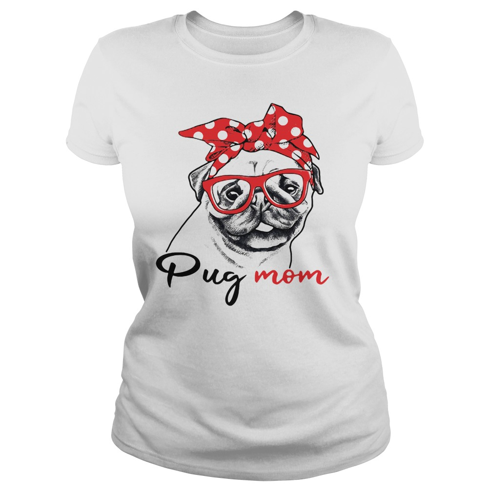 Dog mom - Pug mom shirt
