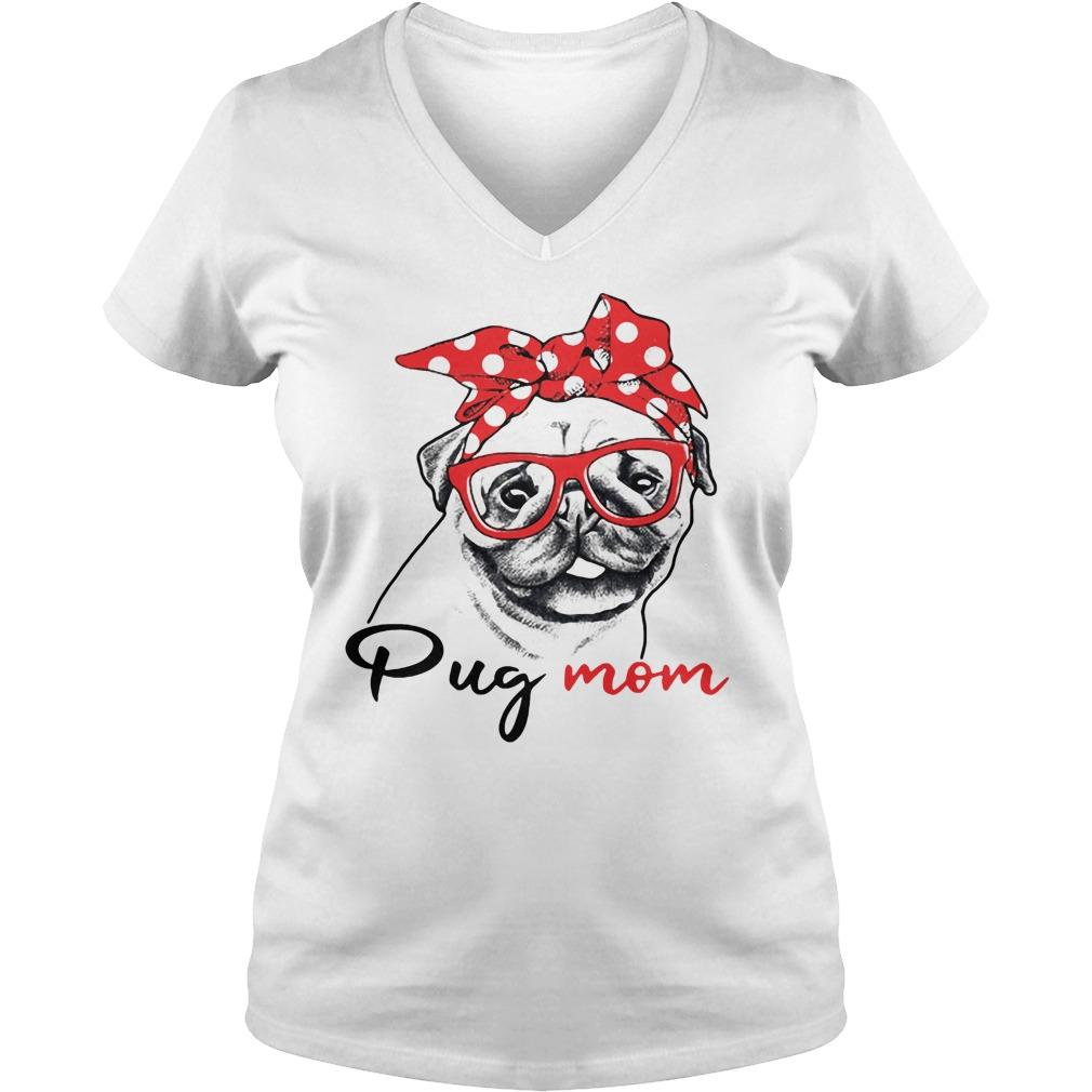Dog mom - Pug mom V-neck t-shirt