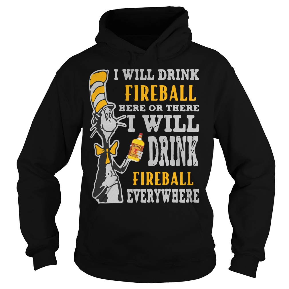 Dr Seuss I will drink fireball here or there or everywhere Hoodie