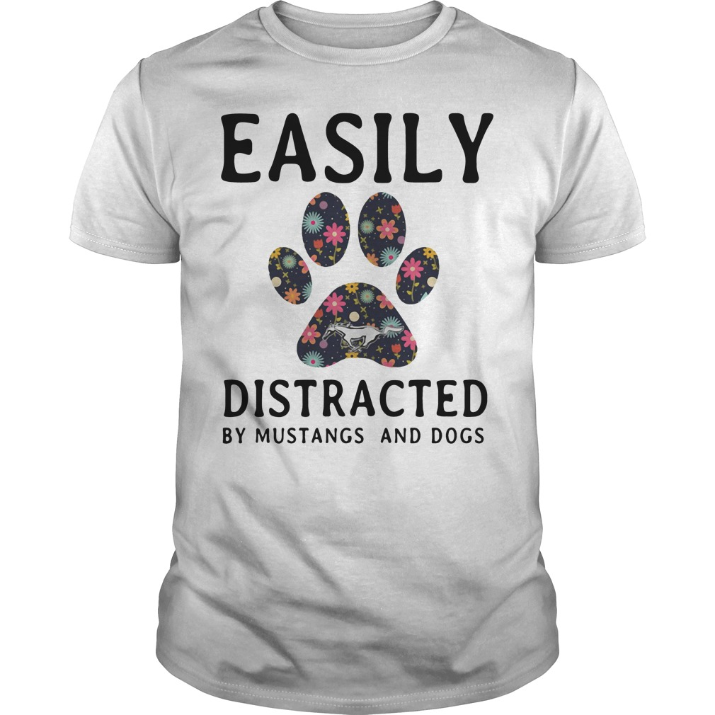 Easily distracted by mustangs and dogs Guys shirt