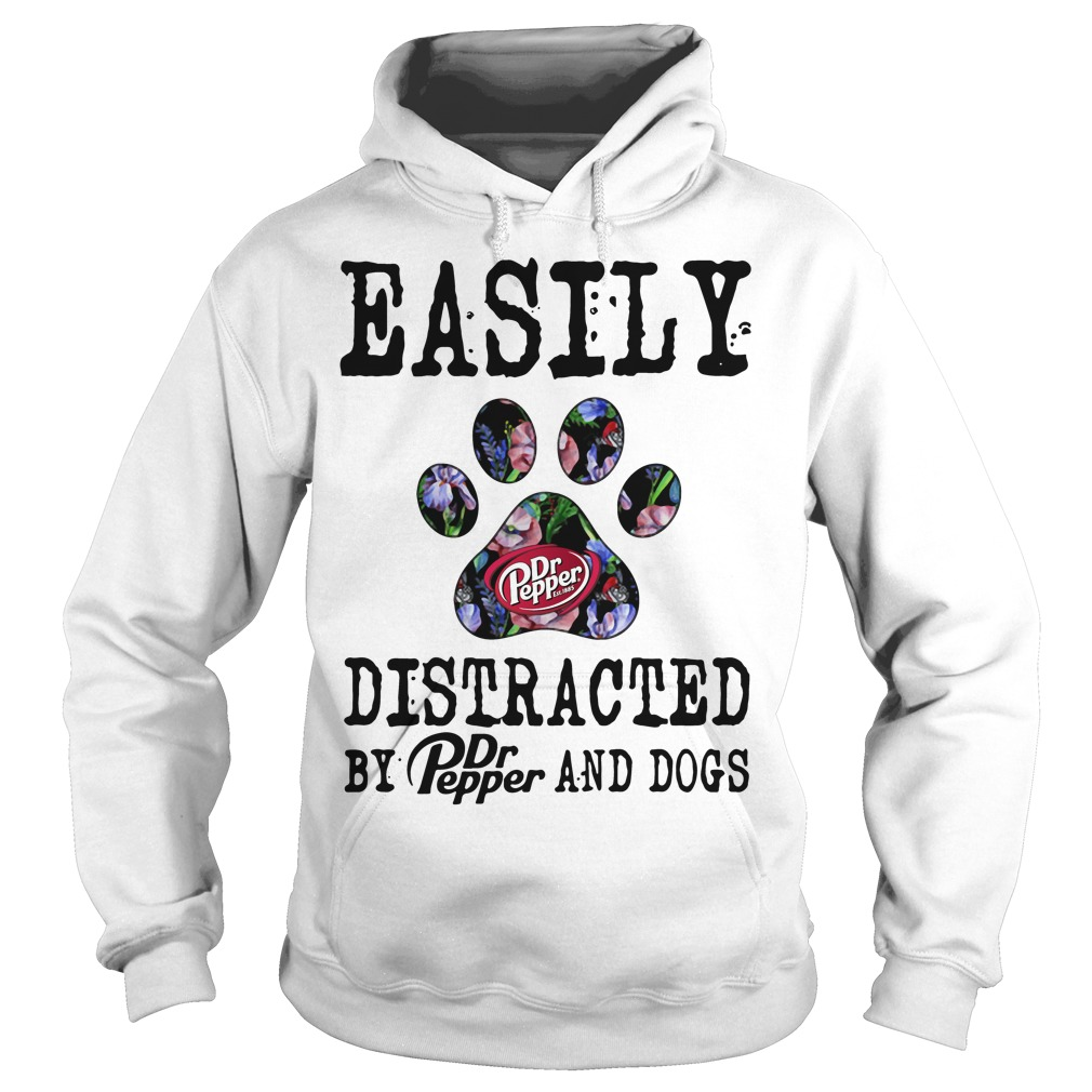 Easily distracted by Dr Pepper and dogs Hoodie