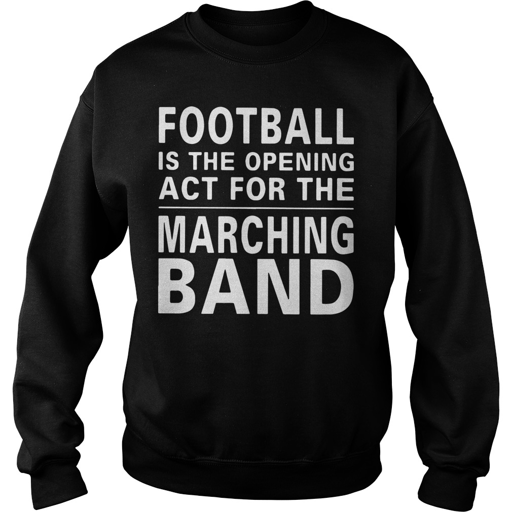 Football is the opening act for the marching band Sweater