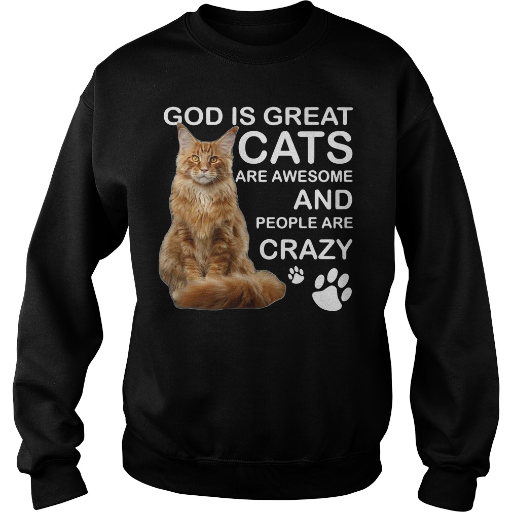 God is great cats are awesome and people are crazy Sweater