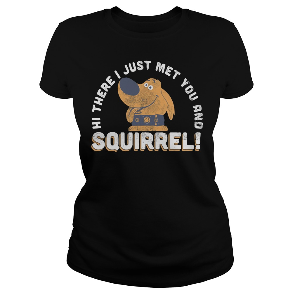 Hi there I just met you and Squirrel Ladies tee
