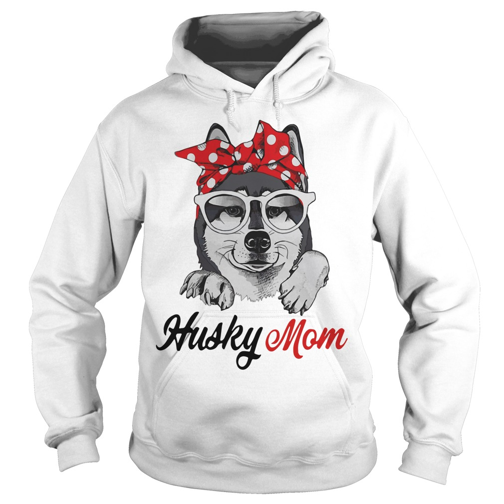 Husky mom shirt Hoodie Gift for Mother's Day