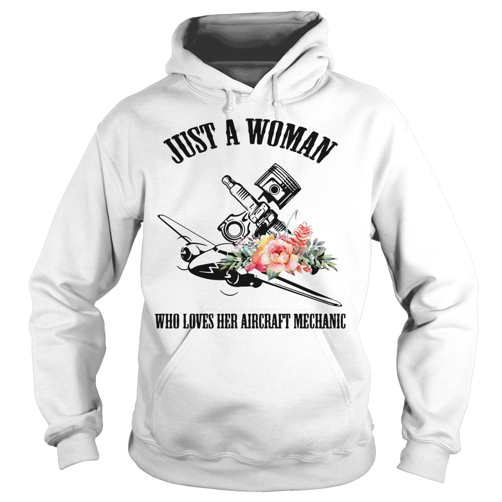 Just a woman who loves her aircraft mechanic Hoodie