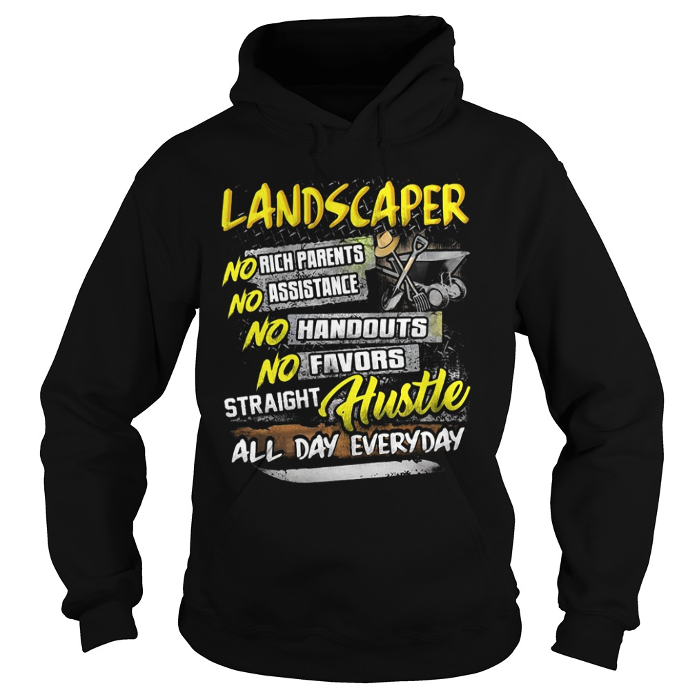 Landscaper no rich parents no assistance no handouts Hoodie