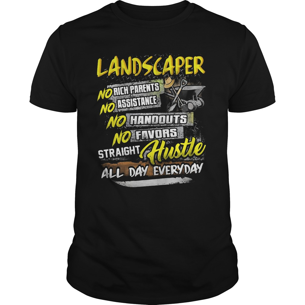 Landscaper no rich parents no assistance no handouts shirt