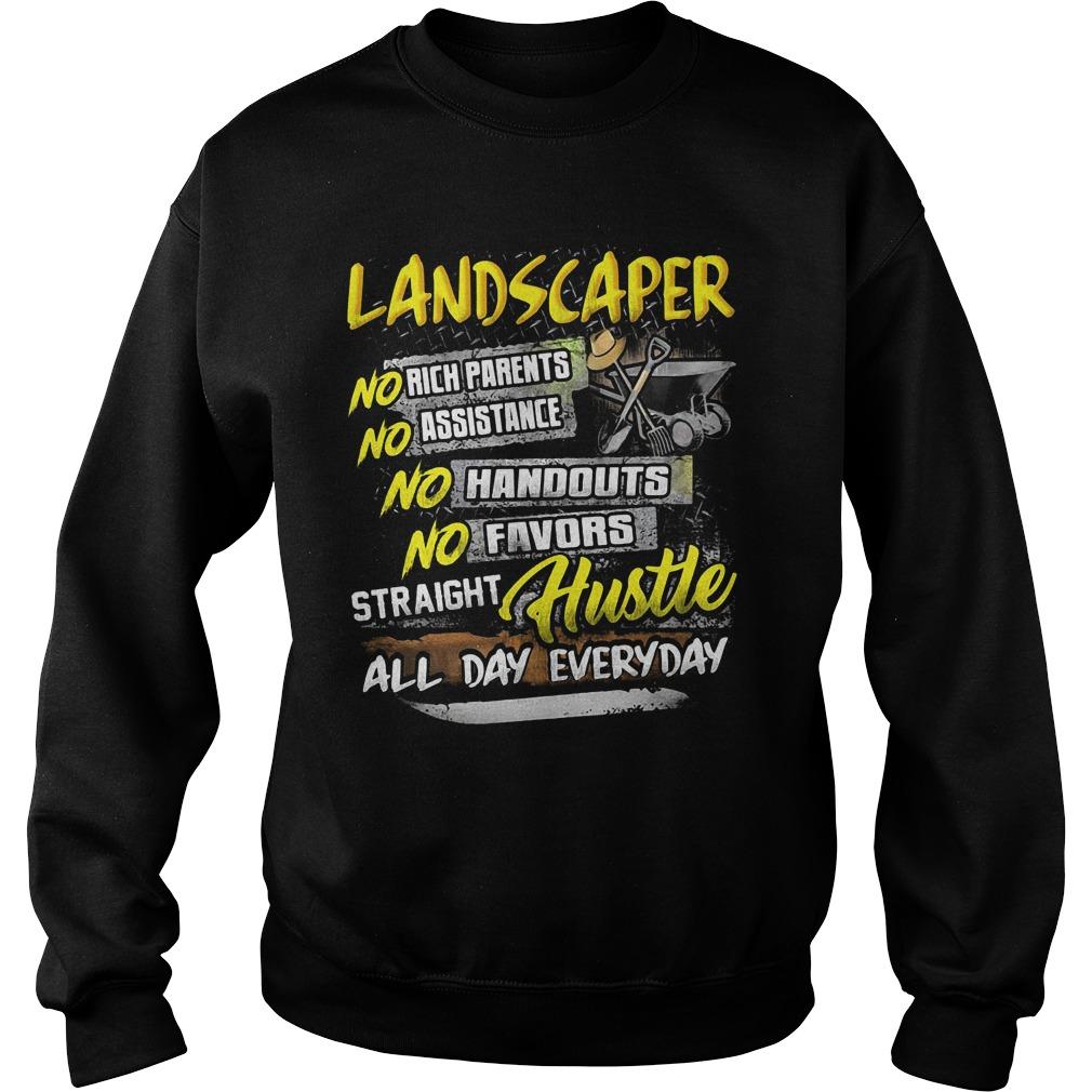 Landscaper no rich parents no assistance no handouts Sweater