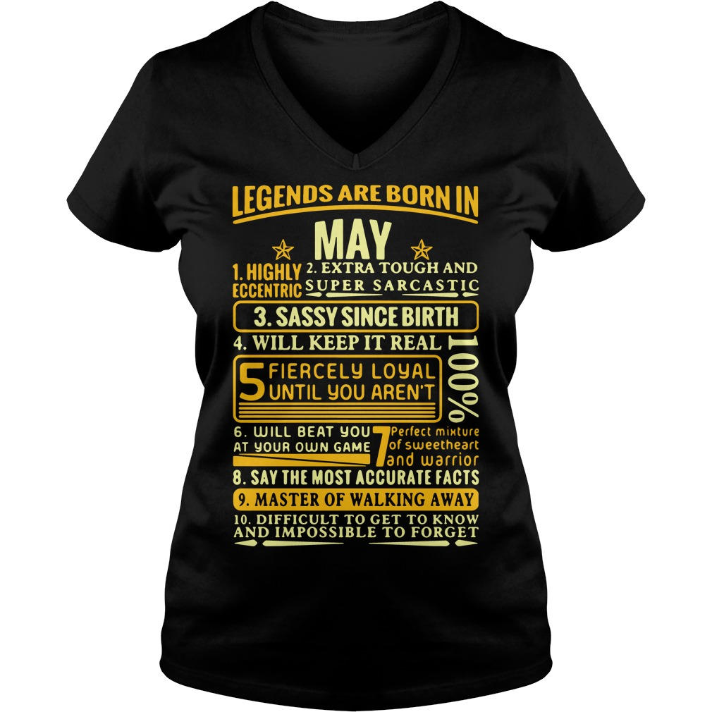 Legends are born in may highly eccentric extra tough and super V-neck t-shirt