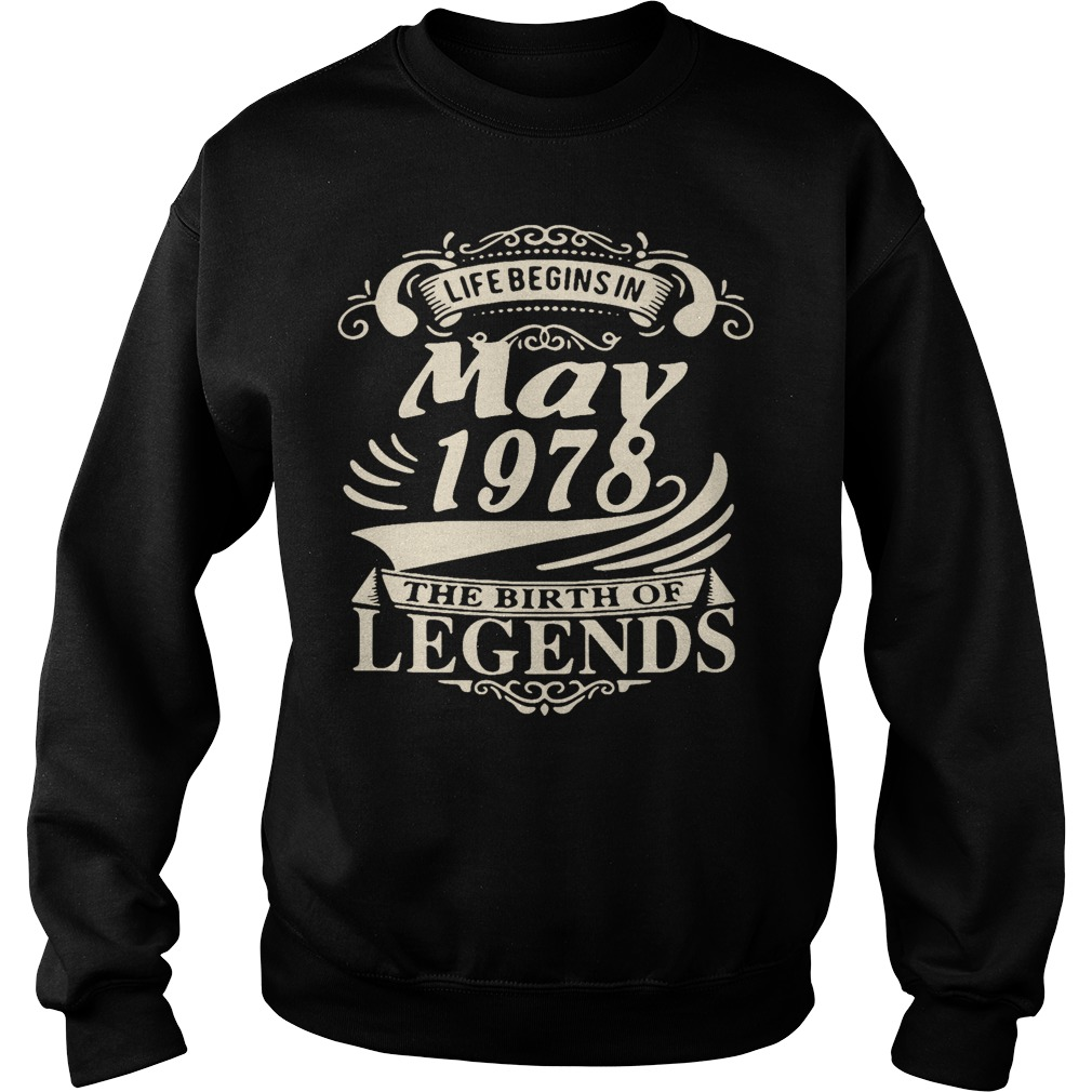 Life begins in May 1978 the birth of legends Sweater
