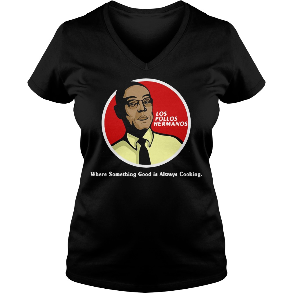 Los Pollos Hermanos where something good is always cooking V-neck T-shirt