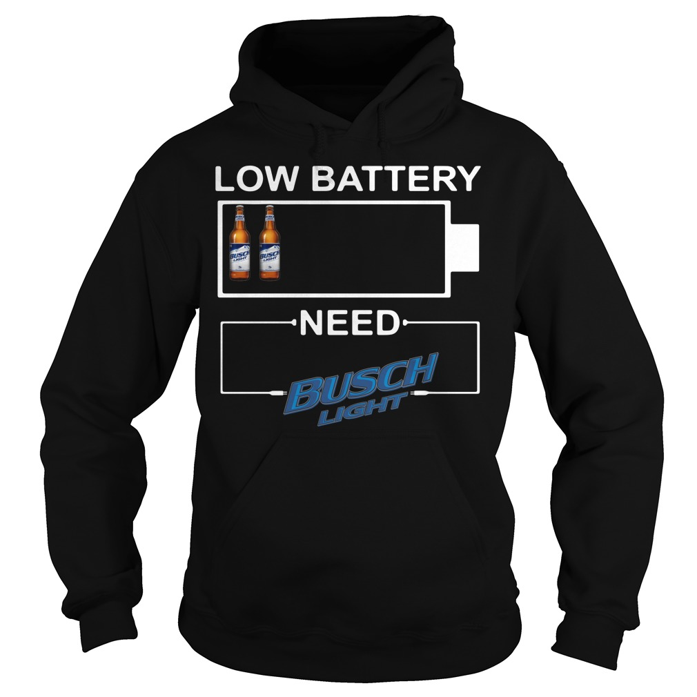 Low Battery need Busch Light Hoodie