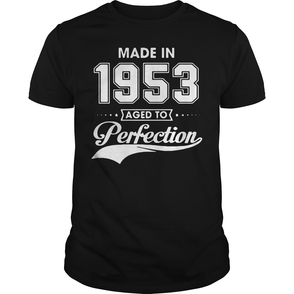 Made in 1953 aged to perfection shirt
