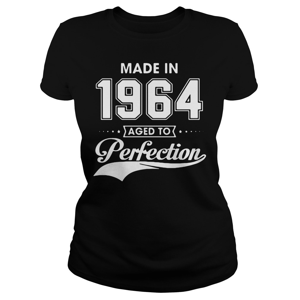 Made in 1964 aged to perfection Ladies tee