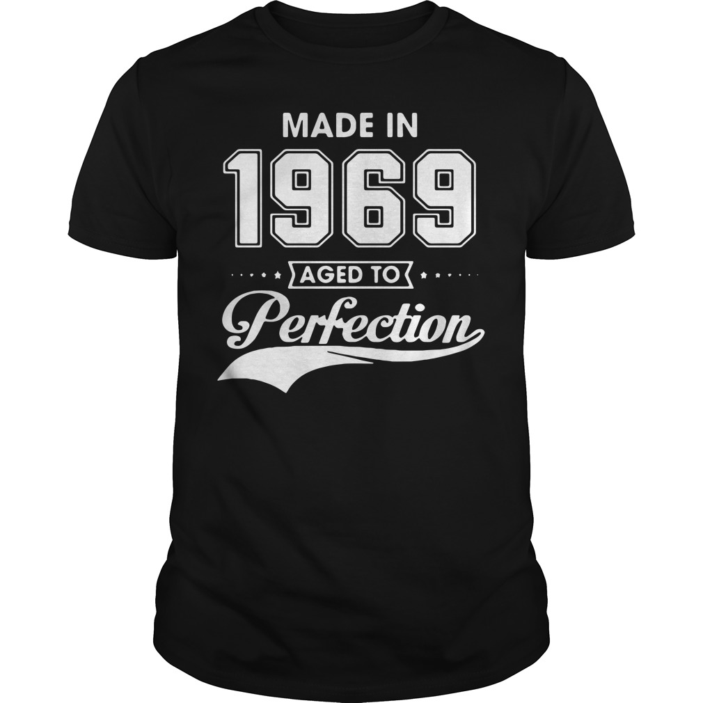 Made in 1969 aged to perfection shirt