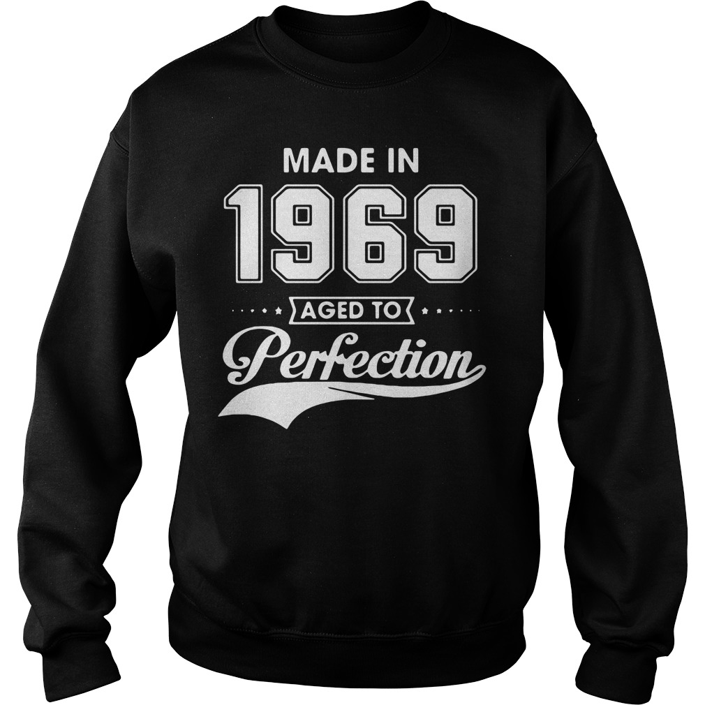 Made in 1969 aged to perfection Sweater