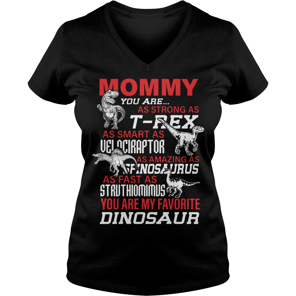 Mommy you are as strong as T-rex as smart as Velociraptor V-neck t-shirt