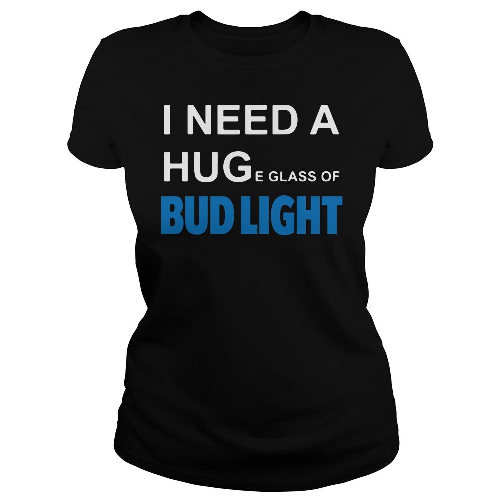 I need a huge glass of Bud Light Ladies tee