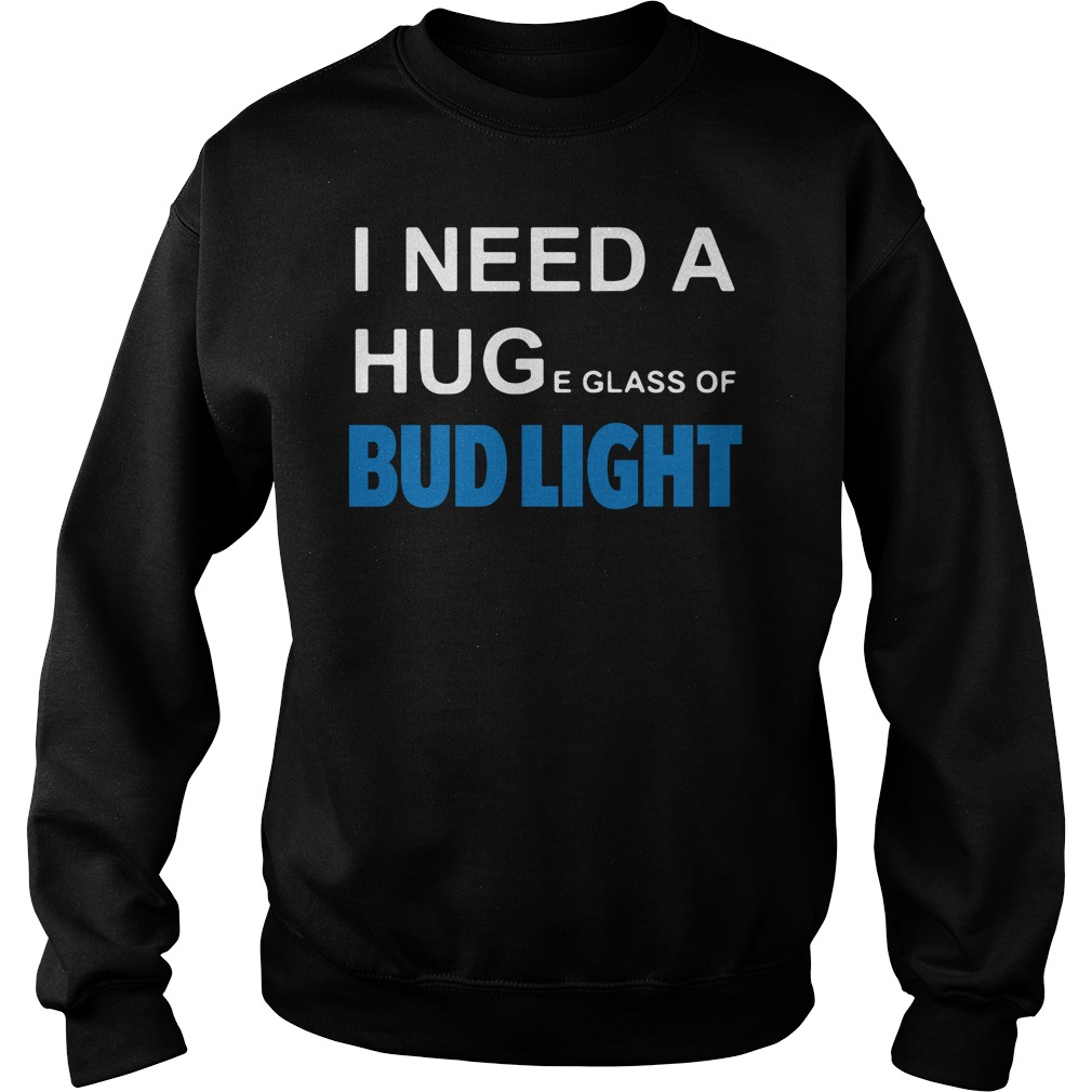 I need a huge glass of Bud Light Sweater
