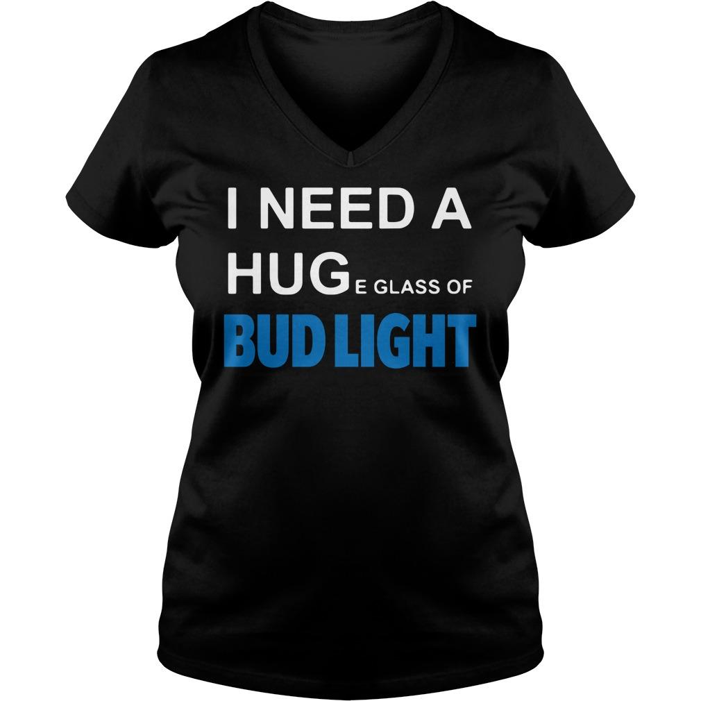 I need a huge glass of Bud Light V-neck t-shirt