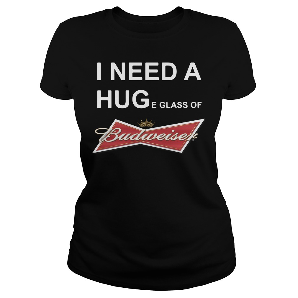 I need a huge glass of Budweiser Ladies Tee