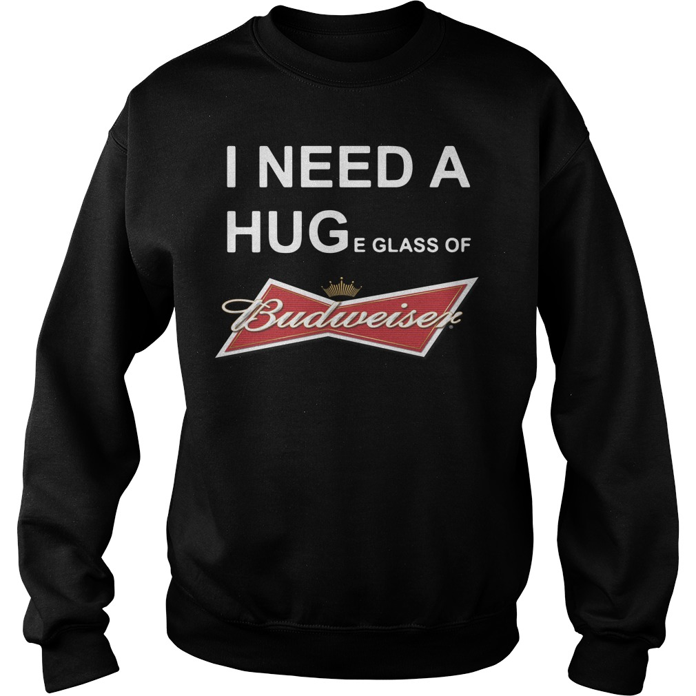 I need a huge glass of Budweiser Sweater