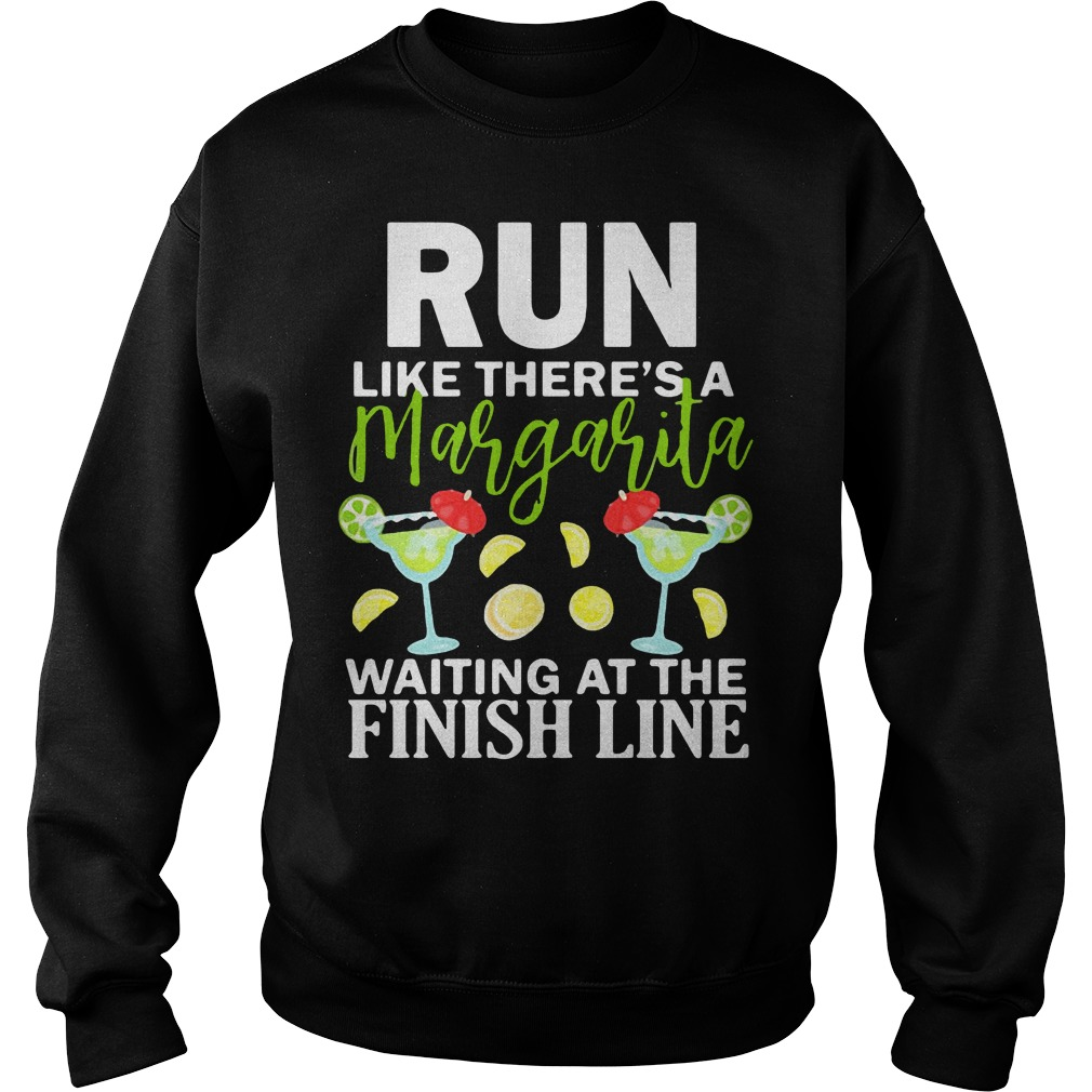 Run like there's a margarita waiting at the finish line Sweater